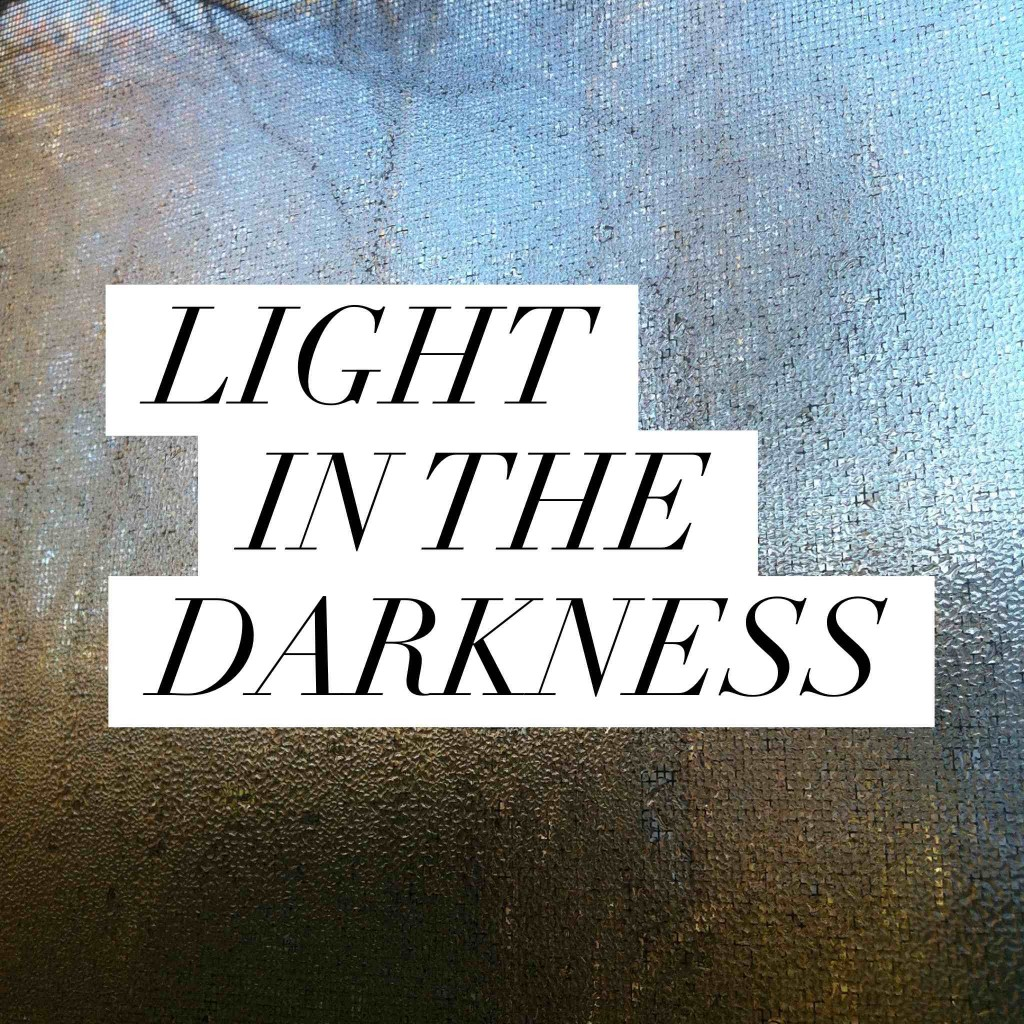 Light in the darkness