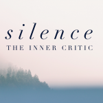 Silence the inner critic